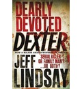 Dearly Devoted Dexter: a Novel