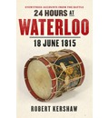 24 Hours at Waterloo: 18 June 1815