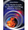 The Field Guide to Understanding Human Error