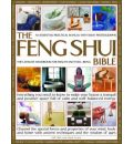 The Feng Shui Bible: Everything You Need to Know to Make Your House a Tranquil and Positive Space Full of Calm and Well-balanced Energy