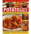 The Complete Illustrated Potato and Rice Bible: Over 300 Delicious, Easy-to-make Recipes for Two All-time Staple Foods, from Soups to Bakes, Shown Step by Step in 1500 Glorious Photographs