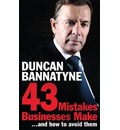 43 Mistakes Businesses Make...and How to Avoid Them: Your Expert Guide to Better Business