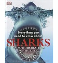 Everything You Need to Know about Sharks: And Other Creatures of the Deep