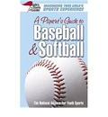A Parent's Guide to Baseball & Softball: Maxmizing Your Child's Sports Experience