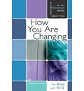 How You Are Changing: For Boys Ages 10-12 and Parents