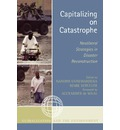 Capitalizing on Catastrophe: Neoliberal Strategies in Disaster Reconstruction