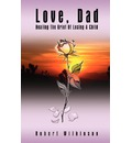 Love, Dad: Healing the Grief of Losing a Child