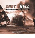 Shot to Hell: The Stories and Photos of Ravaged WWII Warbirds