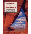 Backroads of Arizona: Your Guide to Arizona's Most Scenic Backroad Adventures