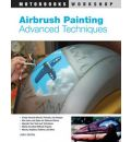 Airbrush Painting Advanced Techniques