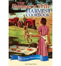 The Farmer's Wife Harvest Cookbook: Over 300 Blue Ribbon Recipes!