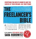 The Freelancer's Bible: Everything You Need to Know to Have the Career of Your Dreams on Your Terms