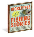 Incredible and True Fishing Stories