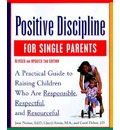 Positive Discipline for Single Parents: Nurturing, Cooperation, Respect and Joy in Your Single-Parent Family
