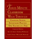 The Three Minute Classroom Walk-Through: Changing School Supervisory Practice One Teacher at a Time