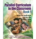 The Parallel Curriculum in the Classroom: Essays for Application Across the Content Areas, K-12