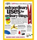 Extraordinary Uses for Ordinary Things: Featuring Vinegar, Baking Soda, Salt, Toothpaste, String, Plastic Cups, Mayonnaise, Nail Polish, Tape, and More Than 200 Other Common Household Items
