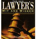 The New Lawyer's Wit and Wisdom: Quotations on the Legal Profession, in Brief