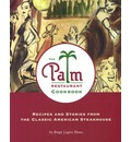 The Palm Restaurant Cookbook: Recipes and Stories from the Classic American Steak House