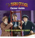 The Three Stooges Career Guide: Advice for Climbing the Ladder
