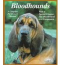 Bloodhounds: Everything about Purchase, Care, Nutrition, Breeding, Behavior, and Training