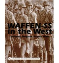 Waffen-SS in the West: Holland, Belgium, France 1940