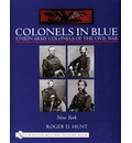 Colonels in Blue: Union Army Colonels of the Civil War: - New York -