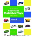 The Big Book of Matchbox Superfast Toys: 1969-2004: Product Lines & Indexes Volume 2