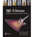 The Ultimate: An Illustrated History of Hamer Guitars