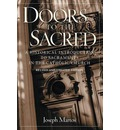 Doors to the Sacred: A Historical Introduction to Sacraments in the Catholic Church