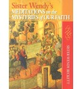 Sister Wendy's Meditations on the Mysteries of Our Faith