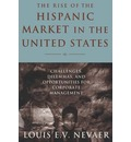 The Rise of the Hispanic Market in the United States: Challenges, Dilemmas, and Opportunities for Corporate Management