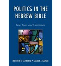 Politics in the Hebrew Bible: God, Man, and Government