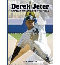 Derek Jeter: Captain on and Off the Field