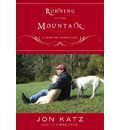 Running to the Mountain: A Journey of Faith and Change