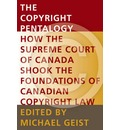 The Copyright Pentalogy: How the Supreme Court of Canada Shook the Foundations of Canadian Copyright Law