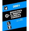 Griffith's 5 Minute Clinical Consult 2001
