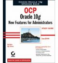 OCP: Exam 1Z0-040: Oracle 10g New Features for Administrators Study Guide