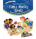 You-Can-Do-It Family Ministry Events: Building Faith and Community in the Families of Your Church