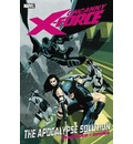 Uncanny X-force: the Apocalypse Solution: Vol. 1