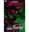 Uncanny X-Force: Final Execution Book 1