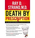 Death by Prescription: The Shocking Truth Behind an Overmedicated Nation