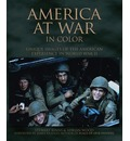 America at War in Color: Unique Images of the American Experience in World War II