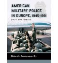 American Military Police in Europe, 1945-1991: Unit Histories