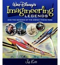 Walt Disney's Legends of Imagineering: And the Genesis of the Disney Theme Park