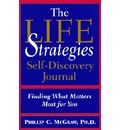 The Life Strategies Self Discovery Journal: Finding What Matters Most for You