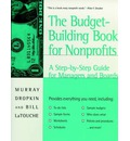 Nonprofit Budgeting: Step by Step - A Practical Workbook for Managers and Boards