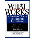 What Works: Decade of Change at Champion International