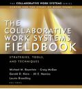 The Collaborative Work Systems Fieldbook: Strategies Tools and Techniques