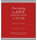 The Five Dysfunctions of a Team Workbook: A Field Guide for Leaders, Managers, and Facilitators